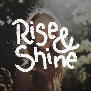 Amplify You Rise and Shine